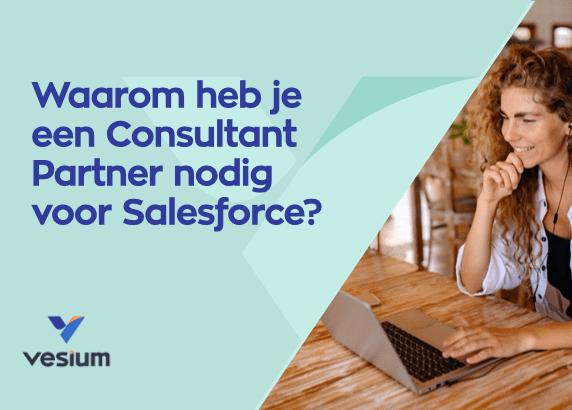 Waarom heb je een Consultant Partner nodig voor Salesforce?