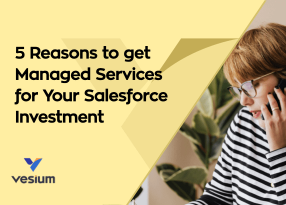 5 Reasons to Embrace Managed Services for Salesforce