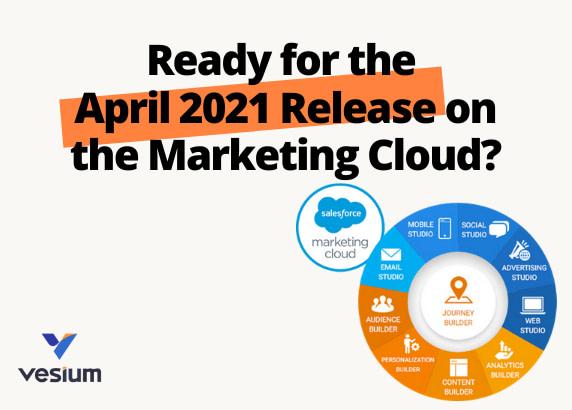 April 2021 Release Notes Salesforce Marketing Cloud
