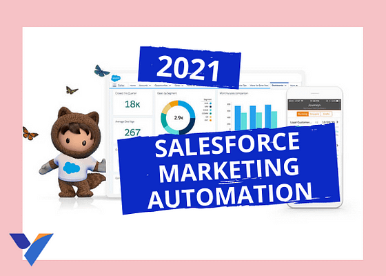 Salesforce Marketing Automation trends in 2021.