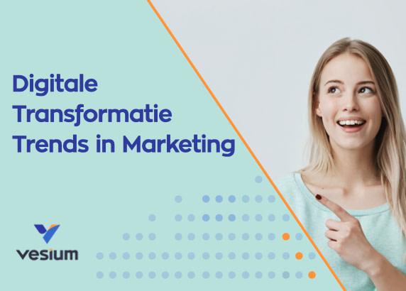 Digitale Transformatie Trends in Marketing