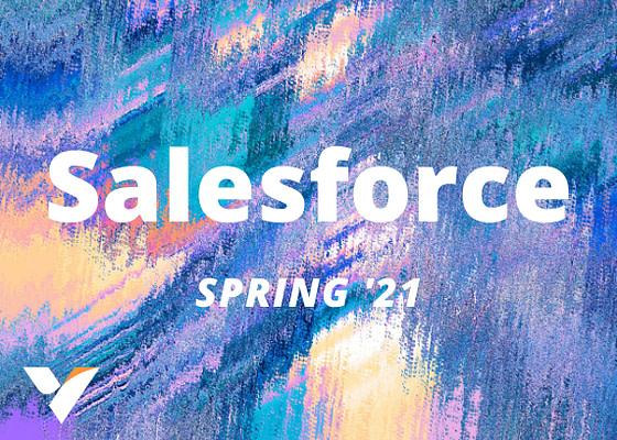 Salesforce Spring '21 Updates