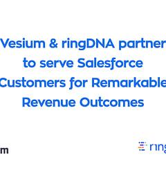 Vesium and ringDNA partners to serve Salesforce customers.