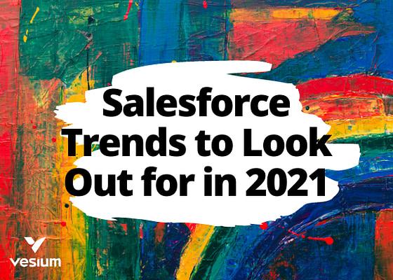 Salesforce 2021 Trends